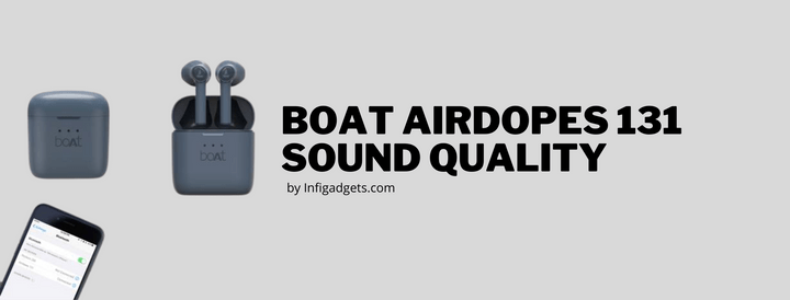 boat airdopes 131 sound quality