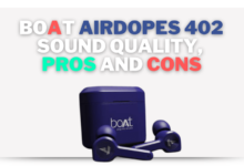 Photo of Boat Airdopes 402 Sound Quality, Pros and Cons