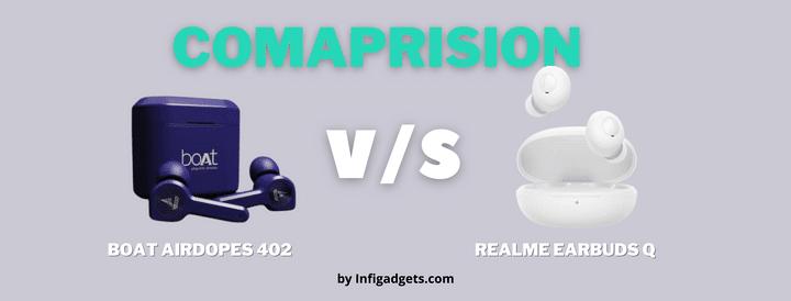boat airdopes 402 vs realme earbuds q