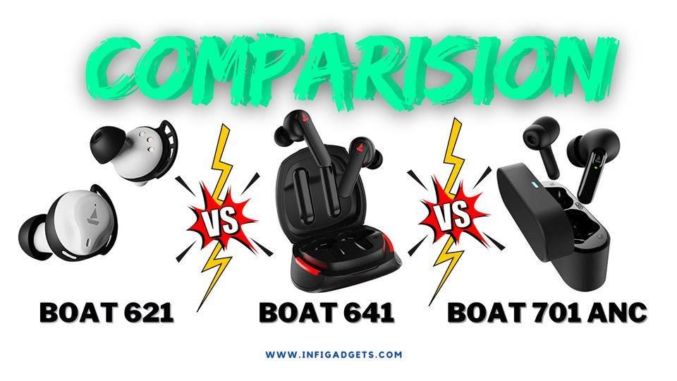 Boat Airdopes 621 vs 641 vs 701 anc: Specs, Price Sound Quality Comparison