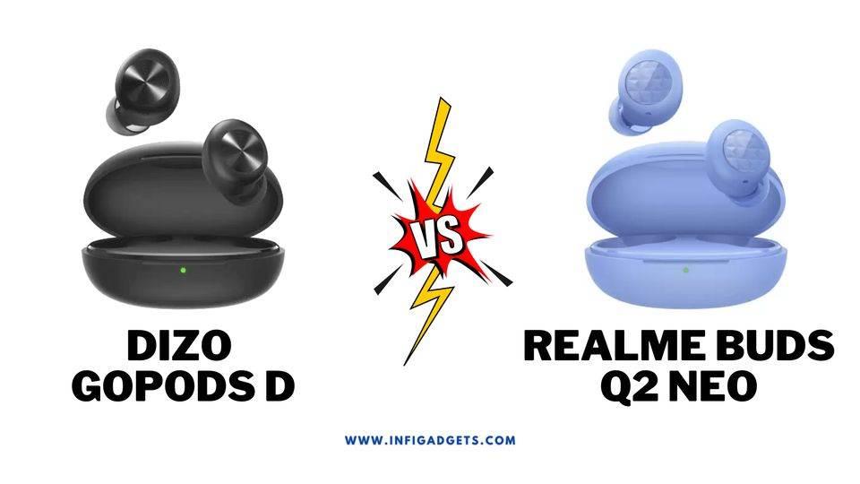 Dizo Gopods D vs Realme Buds Q2 neo Comparison